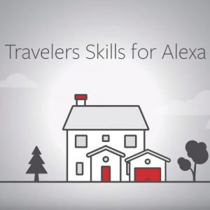 Introducing two new Travelers skills for Amazon Alexa